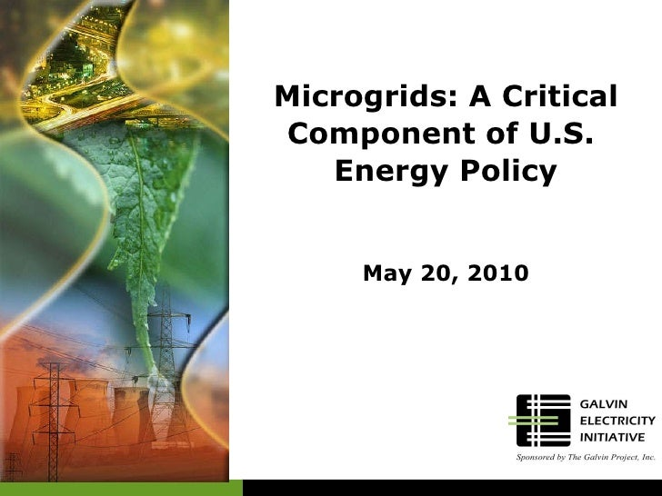 Microgrids: A Critical Component of U.S.  Energy Policy May 20, 2010