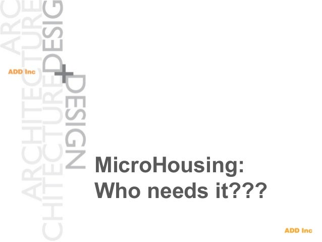 Micro Housing: Who Needs It?