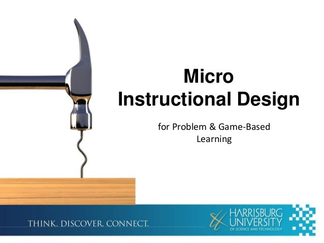 Micro Instructional Design for Problem & Game-Based Learning