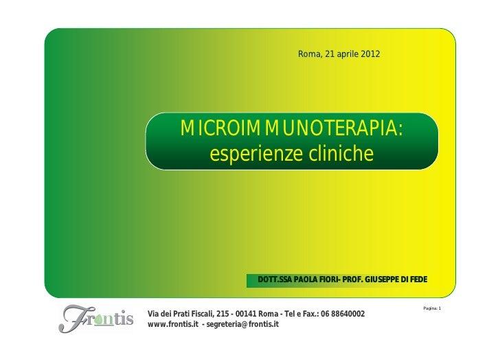 Roma, 21 aprile 2012         MICROIMMUNOTERAPIA:            esperienze cliniche                                DOTT.SSA PA...