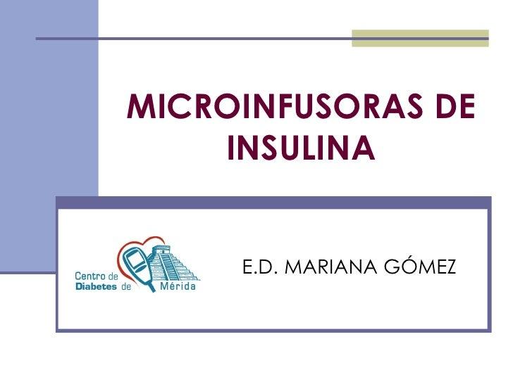 MICROINFUSORAS DE INSULINA E.D. MARIANA GÓMEZ