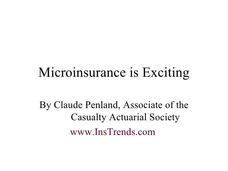 Microinsurance is Exciting, by Claude Penland, Actuary