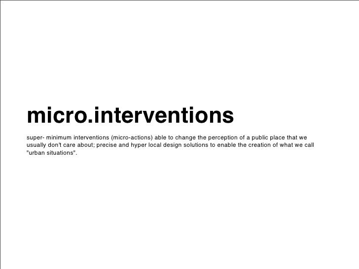micro.interventionssuper- minimum interventions (micro-actions) able to change the perception of a public place that weusu...