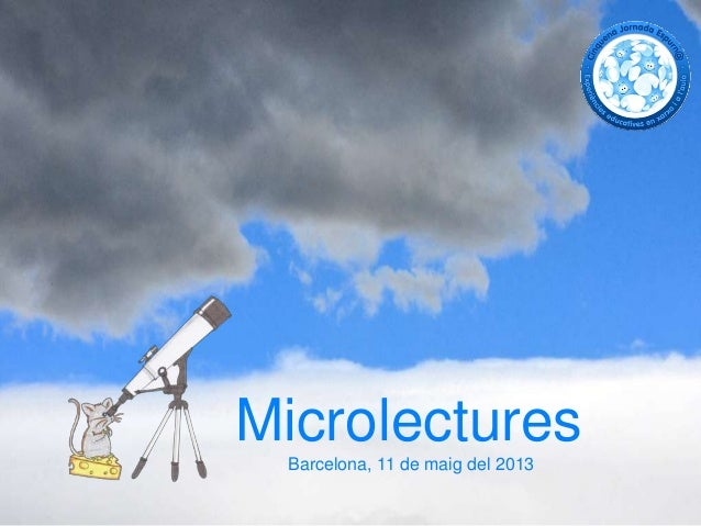 MicrolecturesBarcelona, 11 de maig del 2013