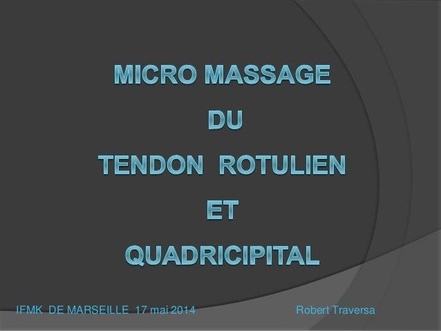 IFMK DE MARSEILLE 17 mai 2014 Robert Traversa