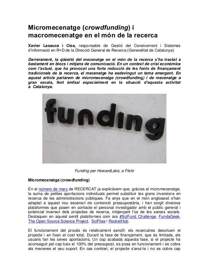 Micromecenatge (crowdfunding) imacromecenatge en el món de la recercaXavier Lasauca i Cisa, responsable de Gestió del Cone...