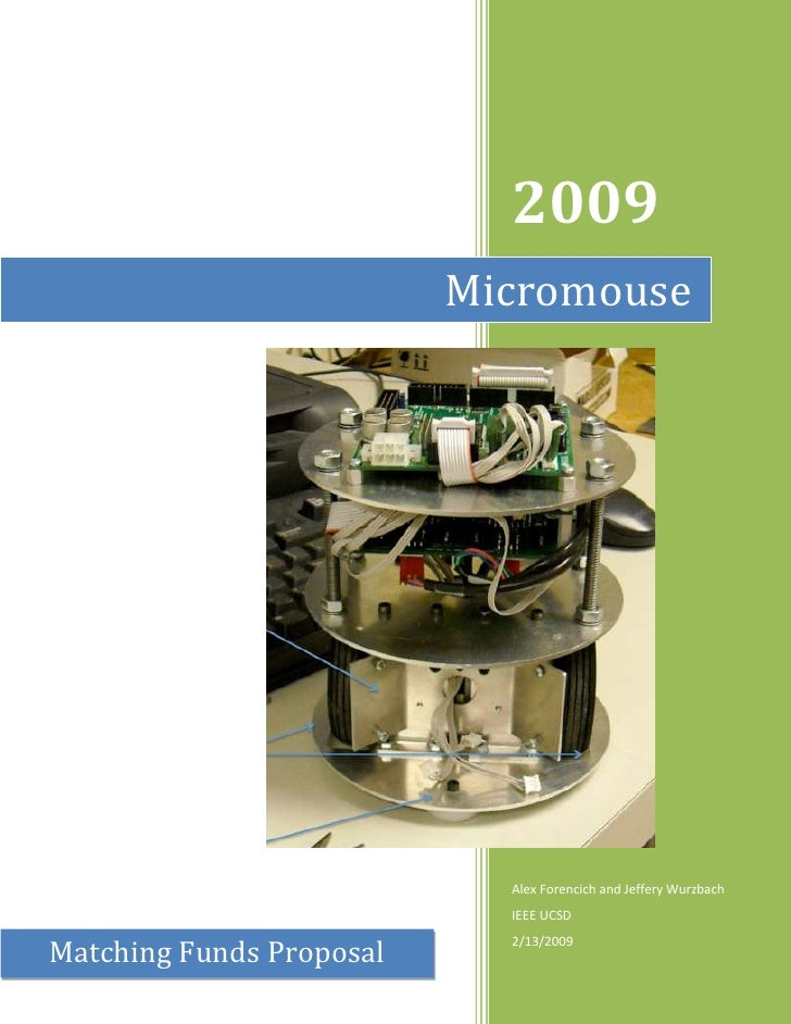 Micromouse2009Alex Forencich and Jeffery WurzbachIEEE UCSD2/13/2009Matching Funds Proposal19335752733675<br />Overview<br ...