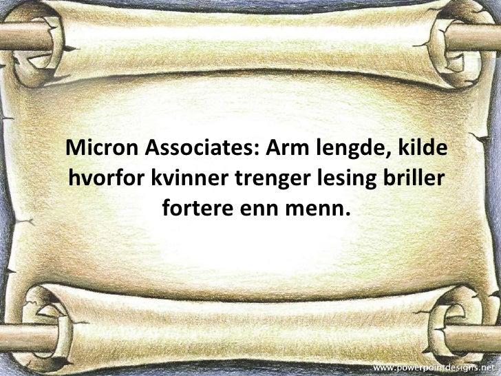 Micron Associates: Arm lengde, kildehvorfor kvinner trenger lesing briller         fortere enn menn.