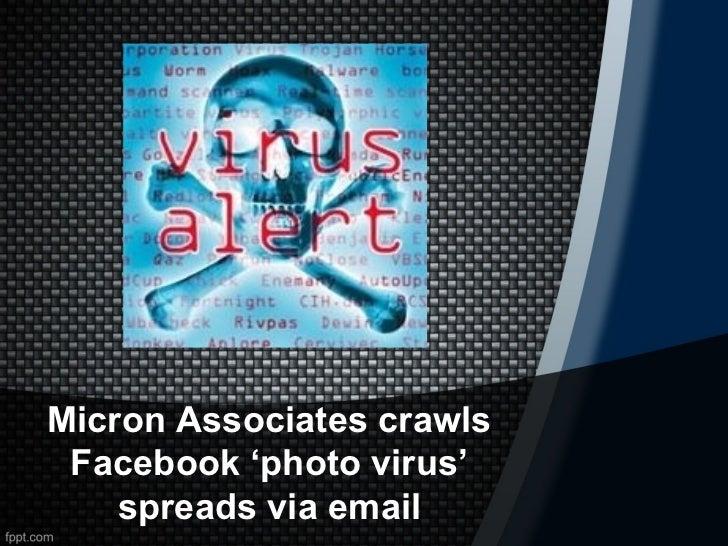 Micron Associates crawls Facebook 'photo virus'    spreads via email