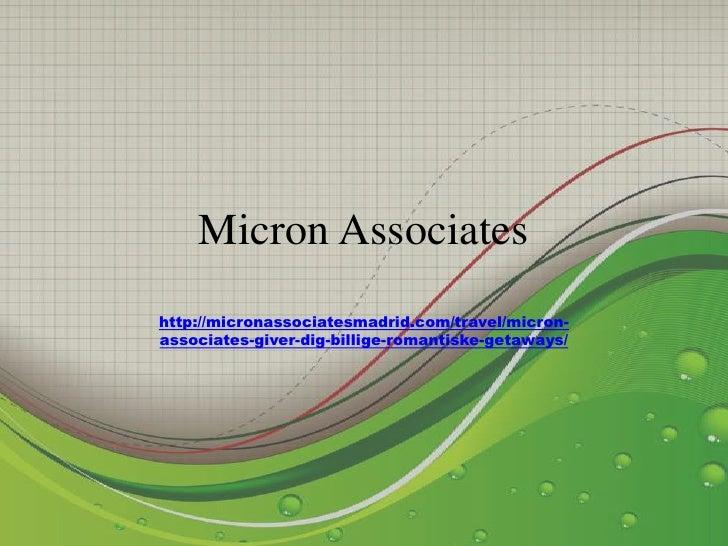 Micron Associateshttp://micronassociatesmadrid.com/travel/micron-associates-giver-dig-billige-romantiske-getaways/