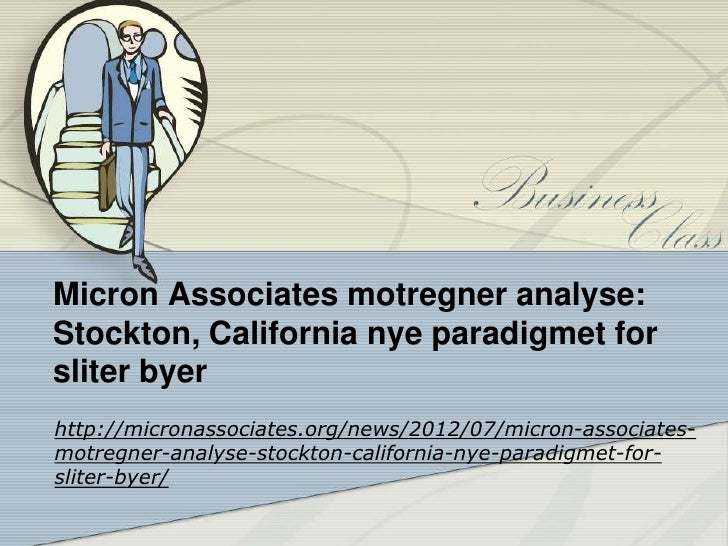Micron associates motregner analyse stockton, california nye paradigmet for sliter byer