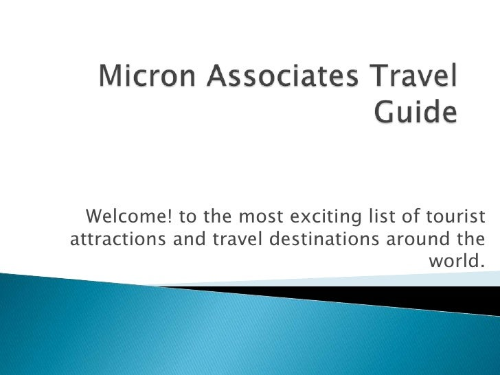 Welcome! to the most exciting list of touristattractions and travel destinations around the                               ...