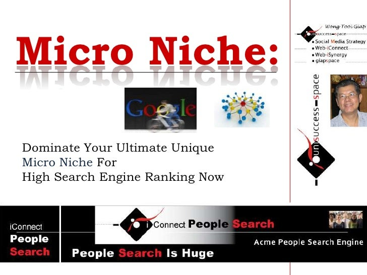Micro Niche: Dominate Your Ultimate Focused Micro Niche For Good Prime Search Engine Ranking