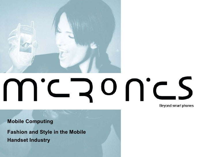 Mobile Computing  Fashion and Style in the Mobile Handset Industry