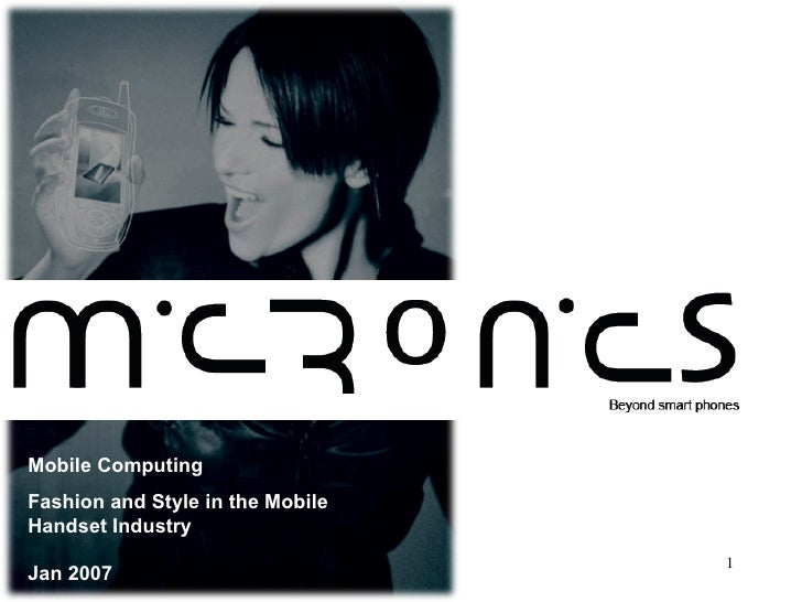 Mobile Computing  Fashion and Style in the Mobile Handset Industry  Jan 2007