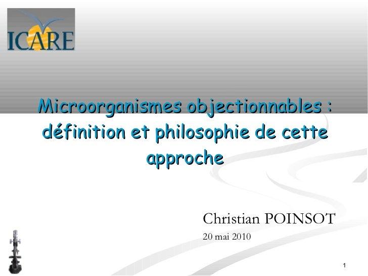 Microorganismes objectionnables :définition et philosophie de cette             approche                   Christian POINS...