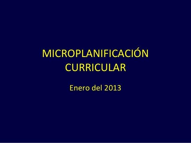 MICROPLANIFICACIÓN    CURRICULAR    Enero del 2013