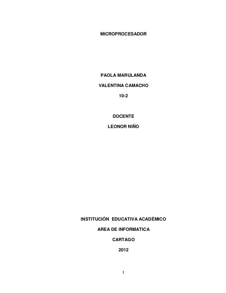 MICROPROCESADOR       PAOLA MARULANDA      VALENTINA CAMACHO             10-2           DOCENTE         LEONOR NIÑOINSTITU...