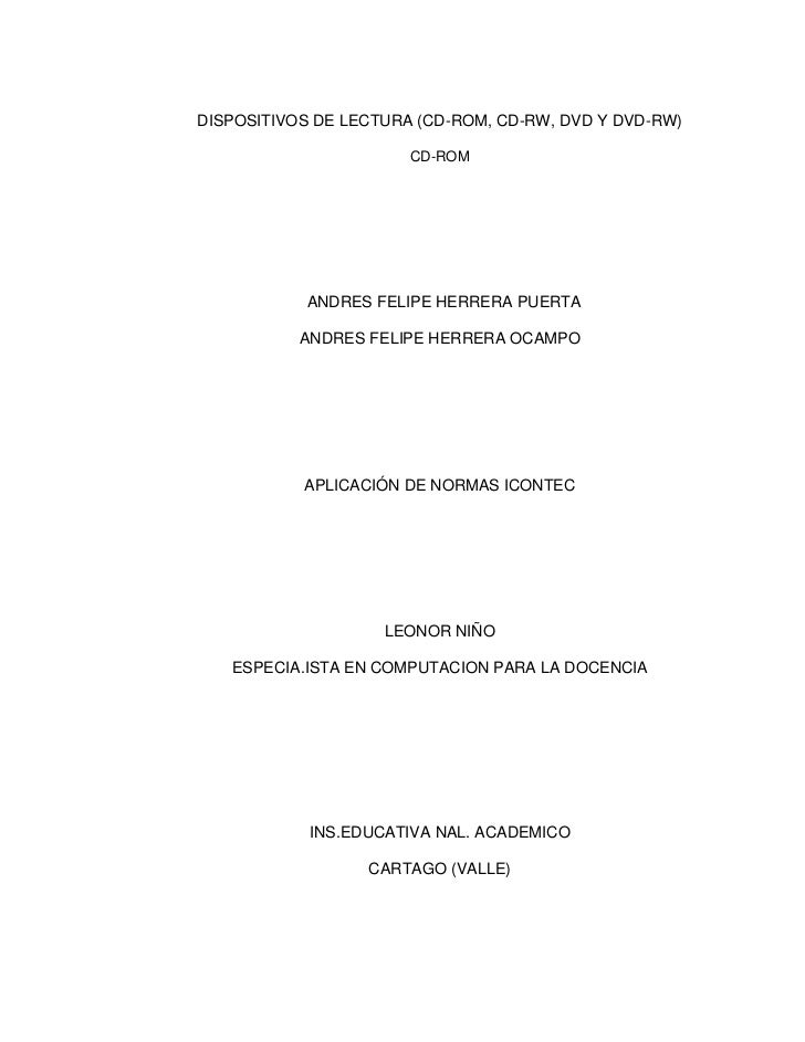 DISPOSITIVOS DE LECTURA (CD-ROM, CD-RW, DVD Y DVD-RW)                       CD-ROM           ANDRES FELIPE HERRERA PUERTA ...