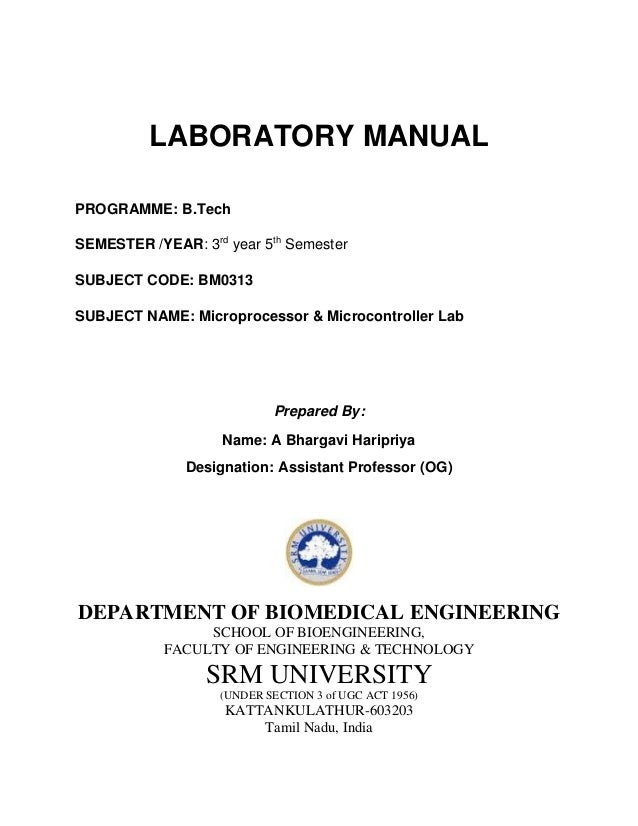 LABORATORY MANUAL PROGRAMME: B.Tech SEMESTER /YEAR: 3rd year 5th Semester SUBJECT CODE: BM0313 SUBJECT NAME: Microprocesso...