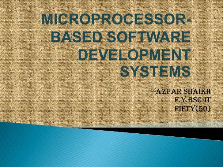 Microprocessor based software developnent