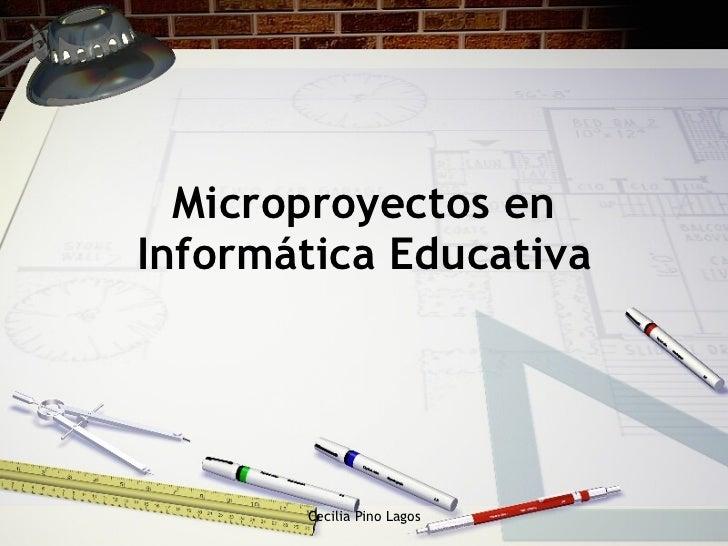 Microproyectos en Inform ática Educativa