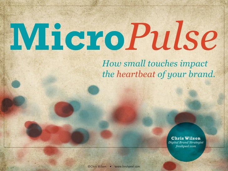 MicroPulse   How small touches impact              the heartbeat of your brand.                                           ...