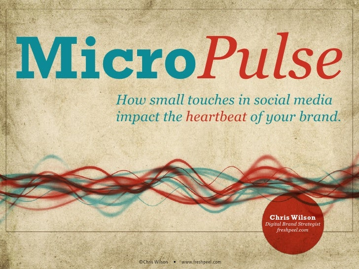 Micro Pulse: How small touches in social media impact the heartbeat of your brand.