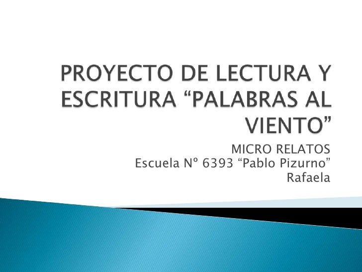 "MICRO RELATOSEscuela Nº 6393 ""Pablo Pizurno""                        Rafaela"