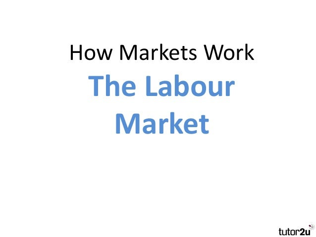 economics the labour market Economics: chapter 18: the labor market study guide by johnhakim includes 45 questions covering vocabulary, terms and more quizlet flashcards, activities and games help you improve your grades.