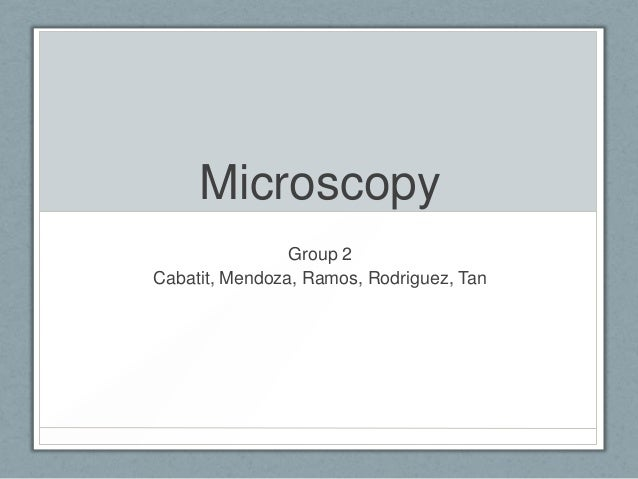 Microscopy Group 2 Cabatit, Mendoza, Ramos, Rodriguez, Tan