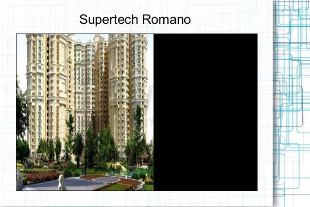 Supertech Romano Call @ 09999536147 A Steps of luxury Living In Noida