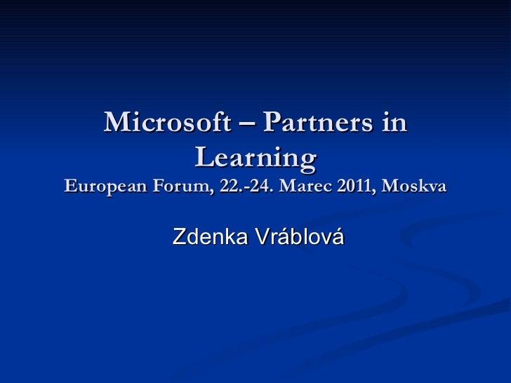 Microsoft – Partners in Learning European Forum, 22.-24. Marec 2011, Moskva Zdenka Vráblová