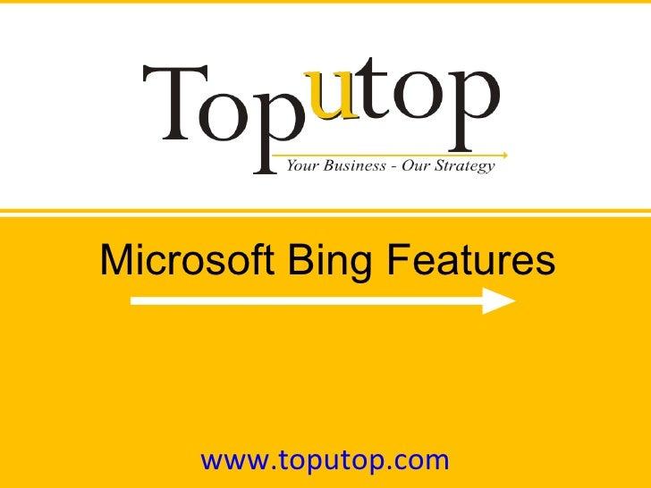 www.toputop.com Microsoft Bing Features