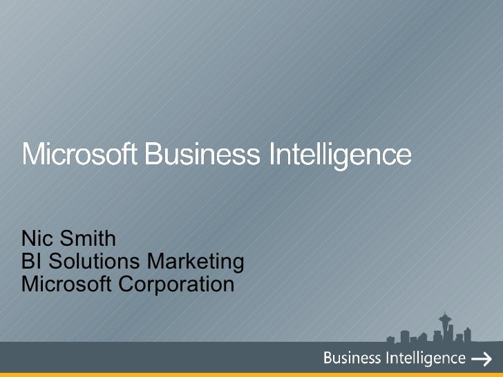 Nic Smith BI Solutions Marketing Microsoft Corporation