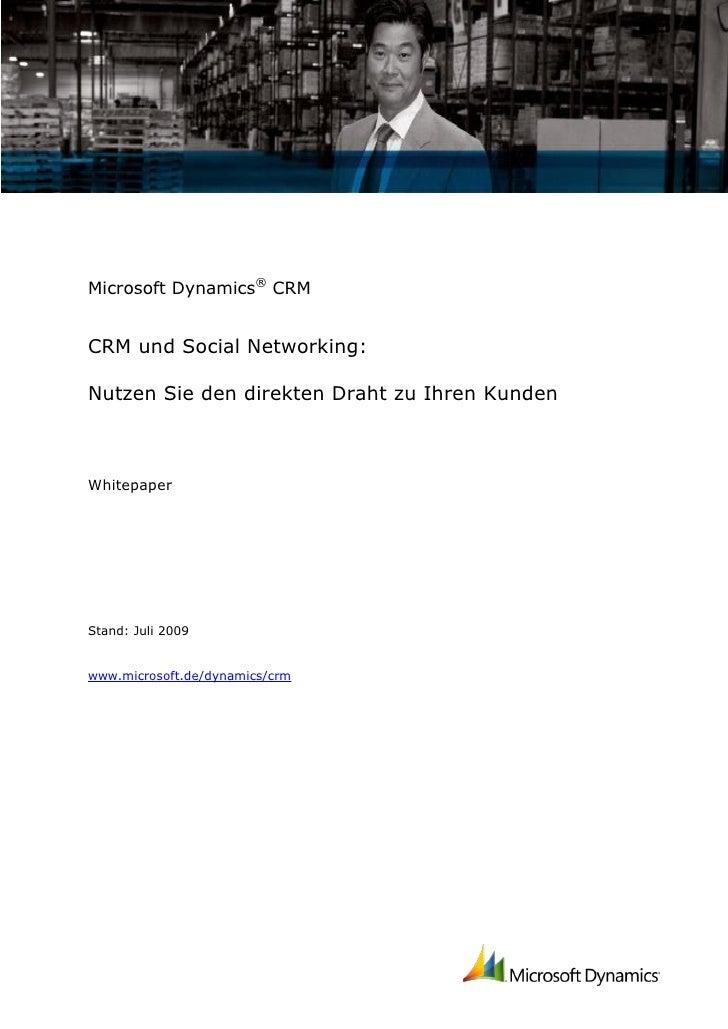 Microsoft Dynamics® CRMCRM und Social Networking:Nutzen Sie den direkten Draht zu Ihren KundenWhitepaperStand: Juli 2009ww...