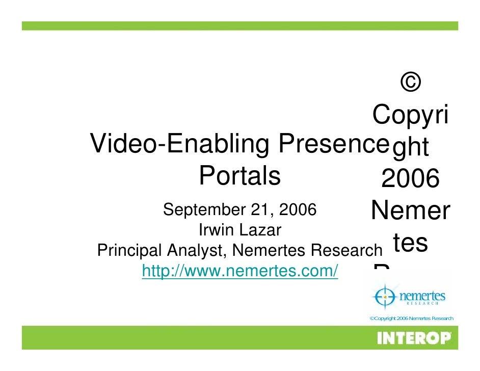 ©                                    Copyri Video-Enabling Presence ght               Portals               2006          ...