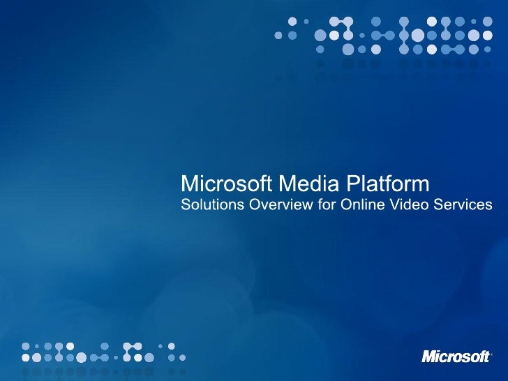 Microsoft Media Platform Overview