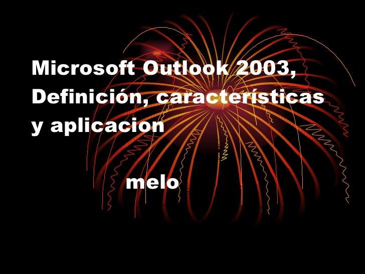 Microsoft Outlook 2003, Definición, características y aplicacion     melo