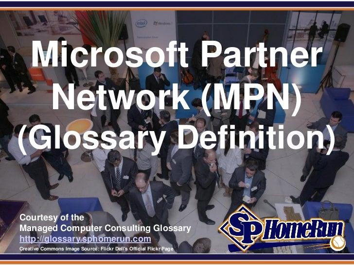 Microsoft Partner Network (MPN) (Glossary Definition) (Slides)