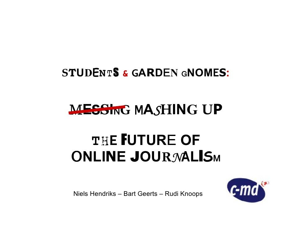 STUDENTS  GARDEN GNOMES:       T        E    MESSING MASHING UP    S N     S     THE FUTURE OF     H       E             N...