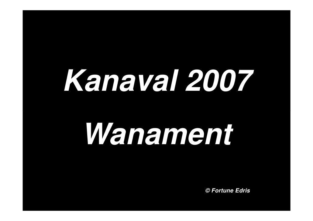 Kanaval 2007  Wanament          © Fortune Edris