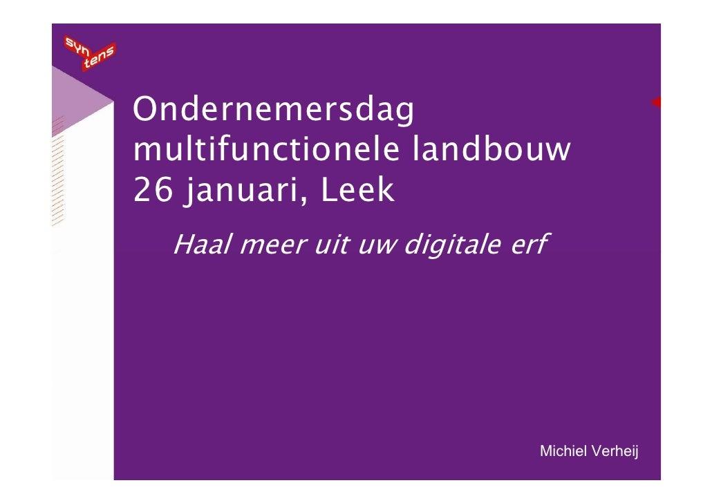 Ondernemersdag multifunctionele landbouw 26 januari, Leek   Haal meer uit uw digitale erf                                 ...