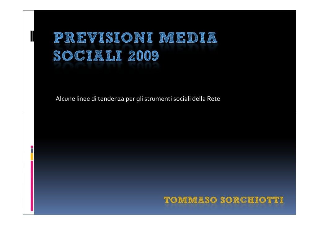 PREVISIONI MEDIA SOCIALI 2009  Alcune linee di tendenza per gli strumenti sociali della Rete                              ...