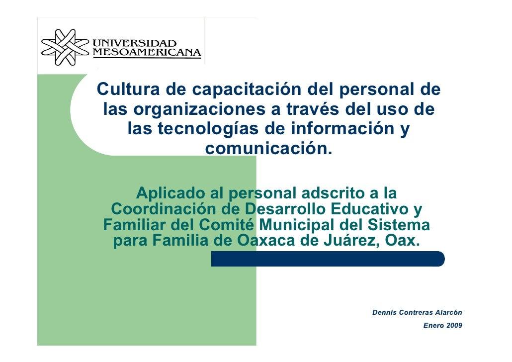 Cultura de capacitación del personal de las organizaciones a través del uso de    las tecnologías de información y        ...