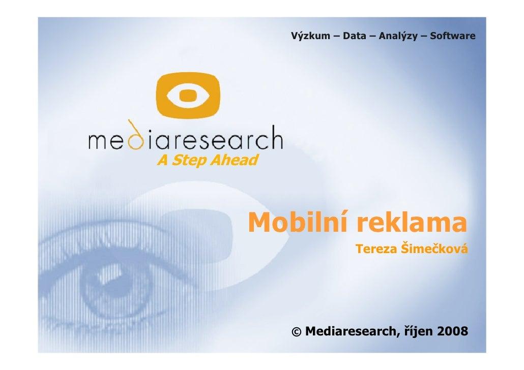Výzkum – Data – Analýzy – Software     A Step Ahead              Mobilní reklama                           Tereza Šimečkov...