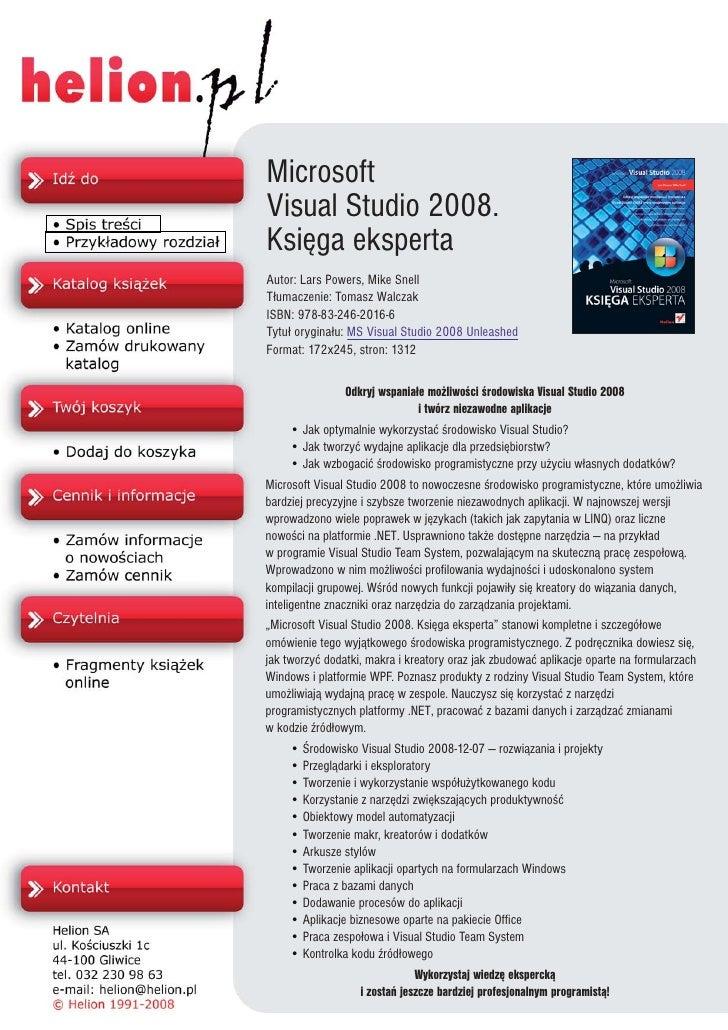 Microsoft Visual Studio 2008. Ksiêga eksperta Autor: Lars Powers, Mike Snell T³umaczenie: Tomasz Walczak ISBN: 978-83-246-...