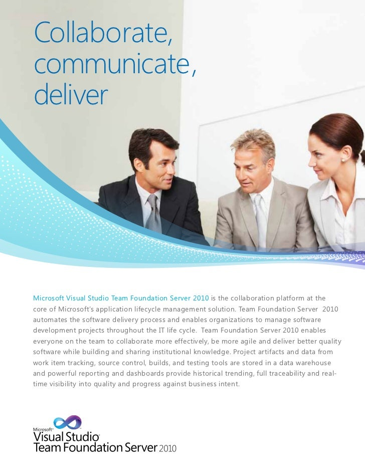 Collaborate,communicate,deliverMicrosoft Visual Studio Team Foundation Server 2010 is the collaboration platform at thecor...