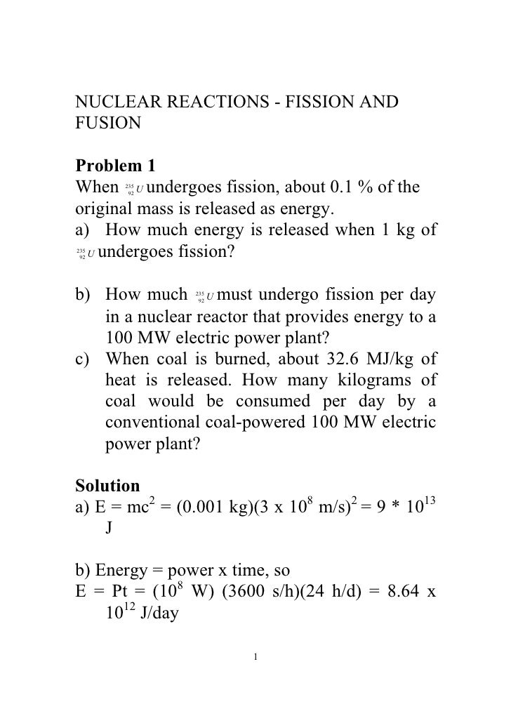 NUCLEAR REACTIONS - FISSION AND FUSION  Problem 1 When U undergoes fission, about 0.1 % of the       235        92   origi...