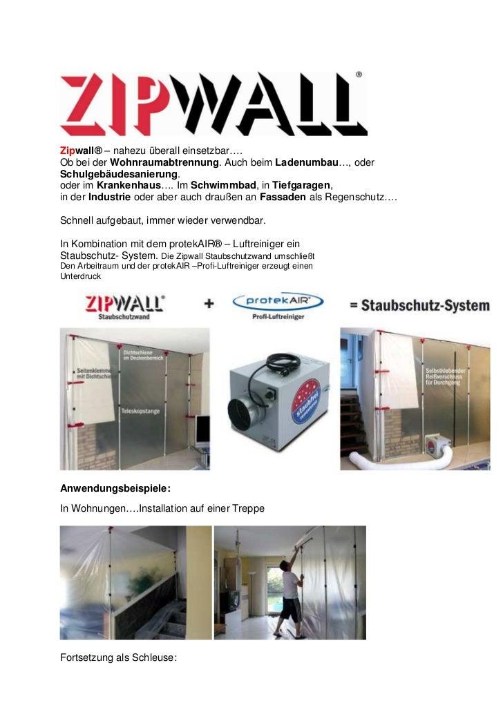 Zipwall® – nahezu überall einsetzbar….Ob bei der Wohnraumabtrennung. Auch beim Ladenumbau…, oderSchulgebäudesanierung.oder...